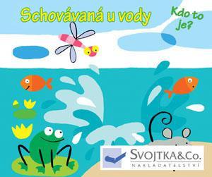 SVOJTKA & Co.,s.r.o. Knížka - leporelo Schovávaná u vody