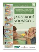 Kniha JAK SE RODÍ VODNÍČCI 1.díl - Eva Kiedroňová
