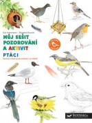 Můj sešit pozorování a aktivit Ptáci