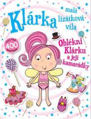 Kniha Oblékni Klárku a její kamarádky – Klárka, malá lízátková víla