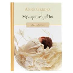 Kniha Mých Prvních Pět Let Anne Geddes - střípky z mého dětství