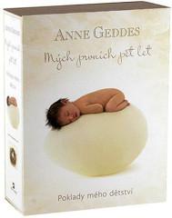 Mých prvních pět let Poklady mého dětství - Anne Geddes - OTEVŘENÉ