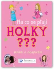 Na co se ptají HOLKY ???