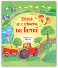Kniha Kdopak se to schovává na farmě