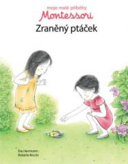 Moje malé příběhy Montessori Zraněný ptáček