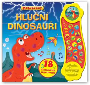 Hluční dinosauři – 18 dinosauřích superzvuků