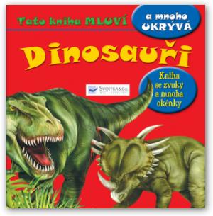 Dinosauři – tato kniha mluví a mnoho ukrývá